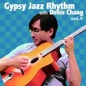 Gypsy Jazz Rhythm with Denis Chang, Vol  1 | DC Music School